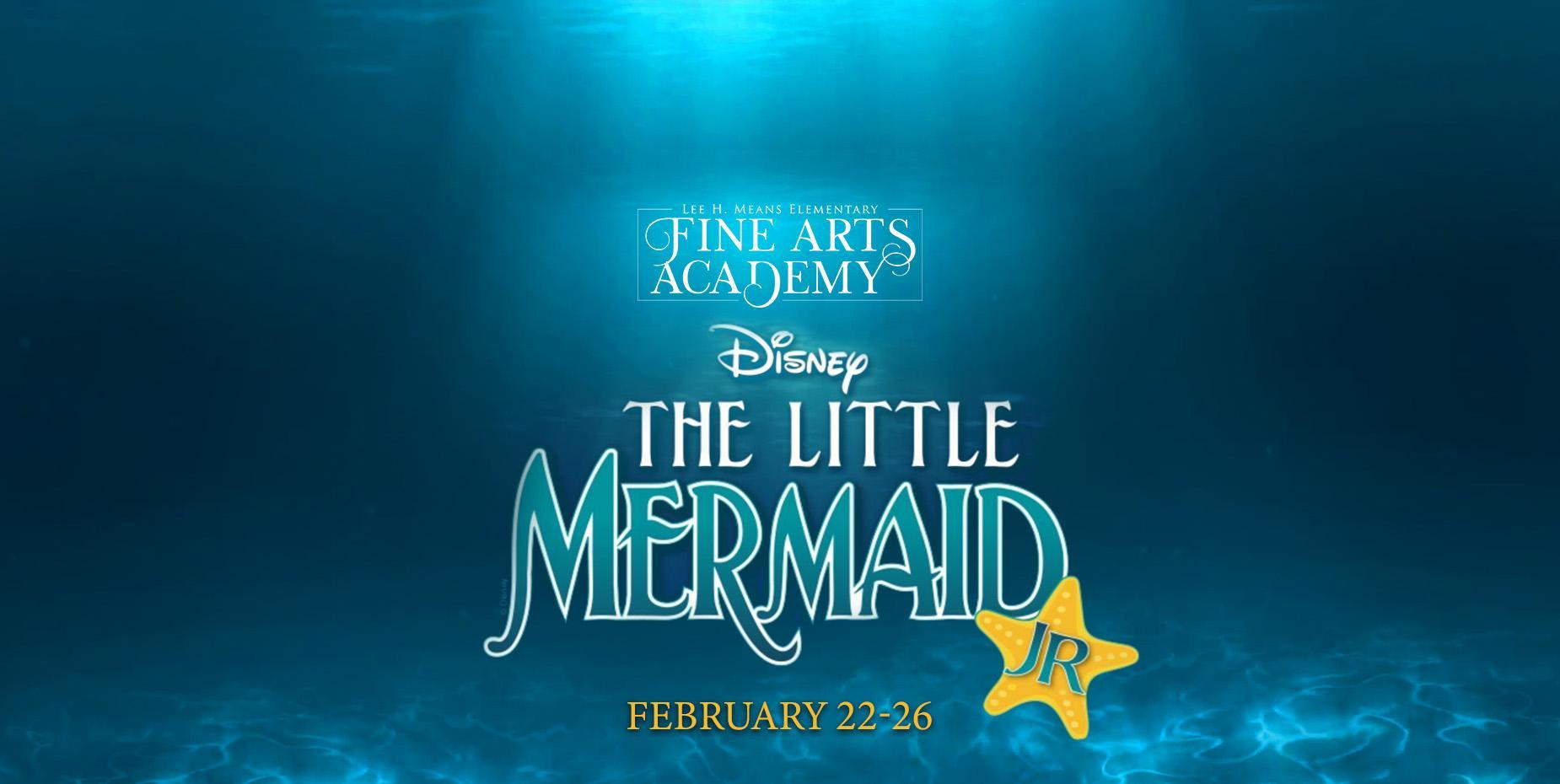 Lee Means Fine Arts Academy presents The Little Mermaid Jr.