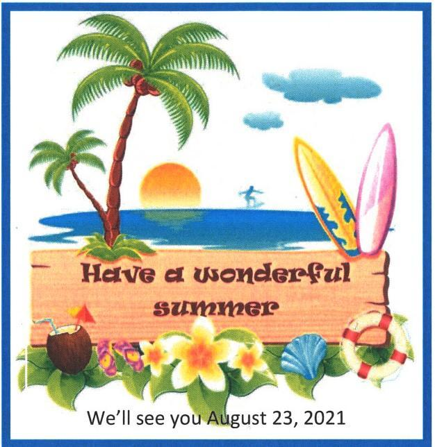 Have a wonderful summer! We'll seeyou August 23, 2021 poster