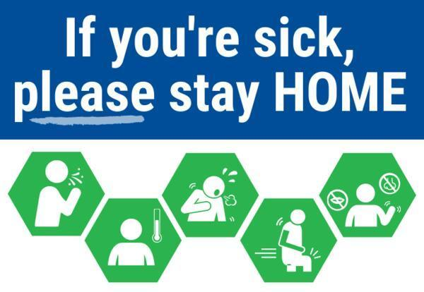 If you are sick, please stay home