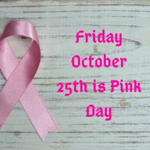 Friday October 25th is Pink Day.png