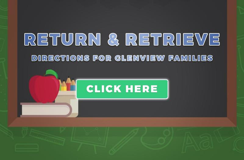 Return & Retrieve Directions for Glenview Families