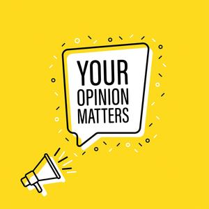 An illustration featuring a megaphone and the words 'Your Opinion Matters' set against a yellow background