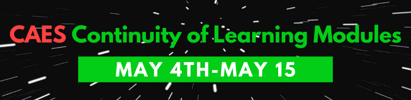 CAES Continuity of Learning Modules: May 4th-May 15