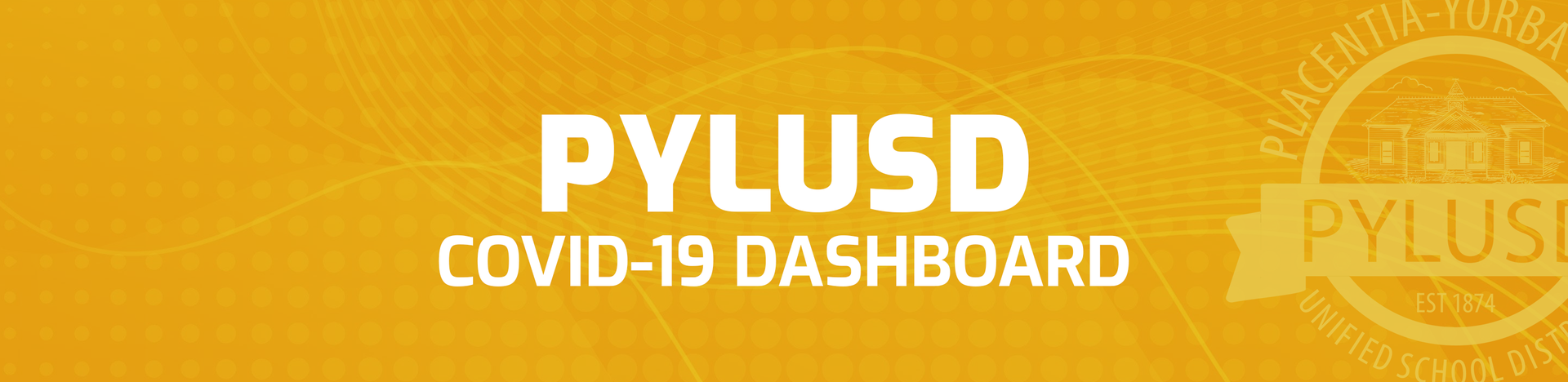 PYLUSD COVID-19 Dashboard.