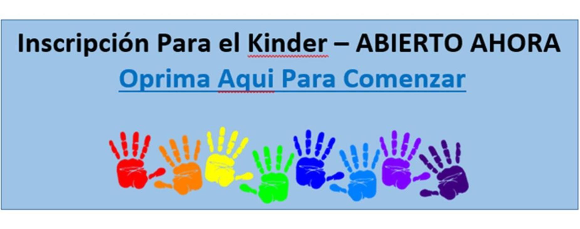 Inscripcion Para el Kinder - ABIERTO AHORA