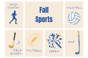 Fall sports: Volleyball, field hockey, football, cheering, golf, cross country