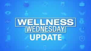 Wellness Wednesday Update