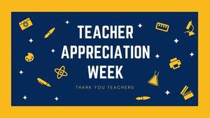 Teacher Appreciation Week May 3-7
