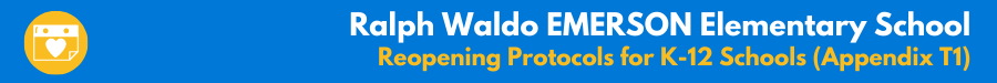 Ralph Waldo EMERSON Elementary School - Reopening Protocols for K-12 Schools (Appendix T1)