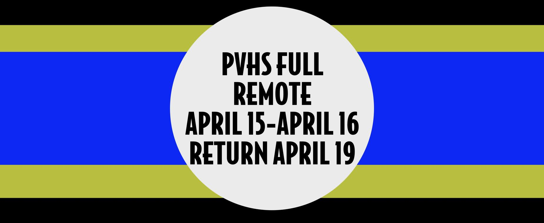 PVHS Fully Remote April 15 and 16
