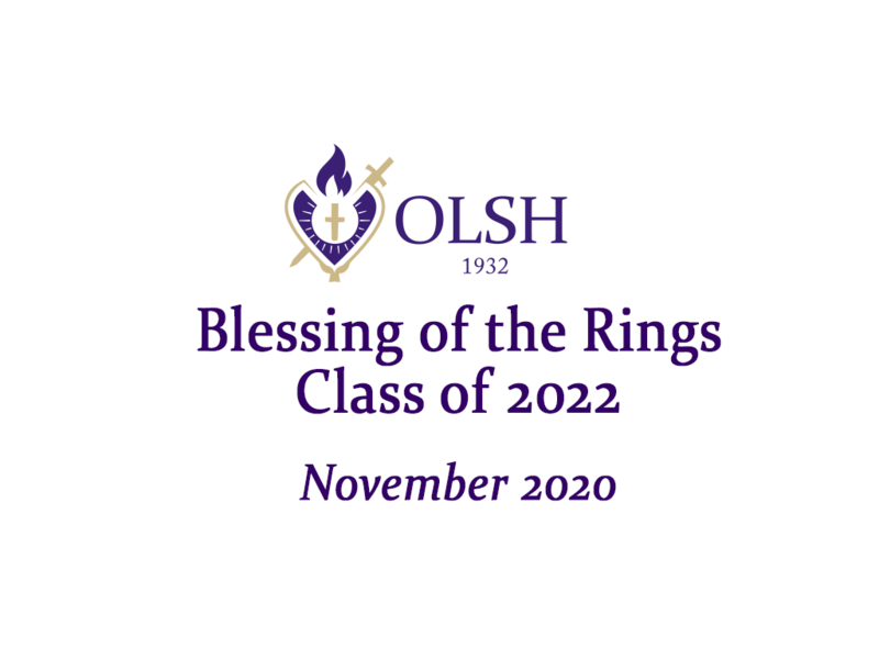 graphic that reads Blessing of the Rings Class of 2022, November 2020 with the OLSH logo image
