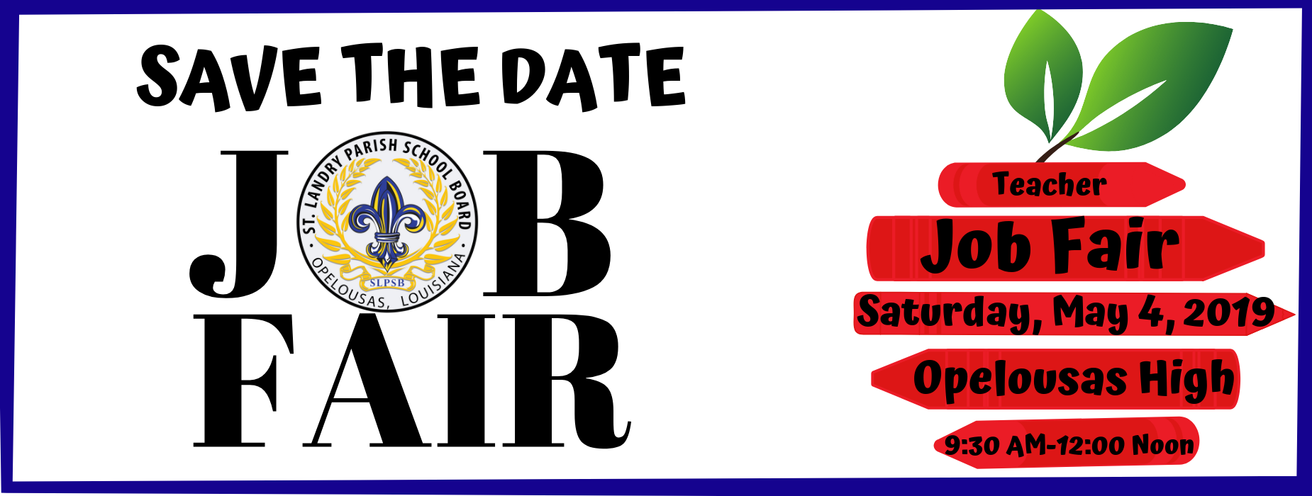 Save the date - teacher job fair saturday, may 4, 2019 at opelousas high from 9:30 am to 12 noon