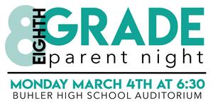 8th Grade Parent Night March 4th 6:30pm BHS auditorium