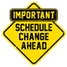 Schedule Change Ahead Sign