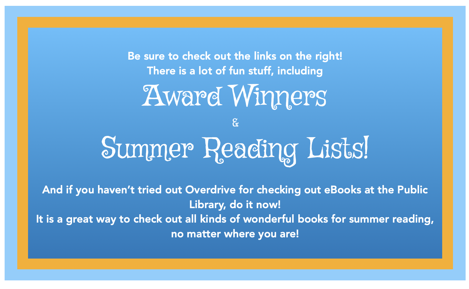 Banner: Check out all the fun things in the menu to the right, including summer reading lists.