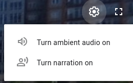 Tap the gear to turn audio narration and ambient audio on