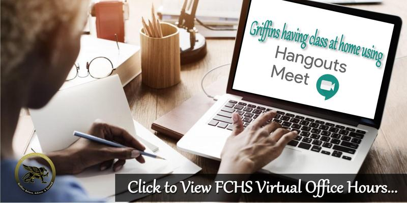 Click to view FCHS Virtual Office Hours; Griffins having class at home using Hangouts Meet.