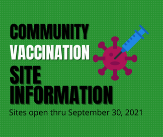 community vaccine site information vaccines available thru September 30, 2021