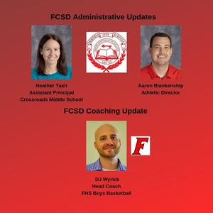 This graphic depicts the latest administrative changes in the district and photos of the following: Heather Tash, new assistant principal at Crossroads Middle, Aaron Blankenship, new athletic director for the district, and DJ Wyrick, the new head boys basketball coach. Also shown are the logos for the district seal and the Fairfield