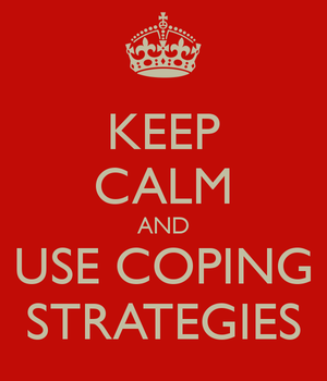 Keep Calm & Just Keep Using Coping Strategies