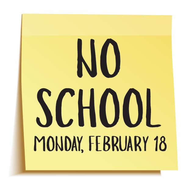 NO SCHOOL MONDAY, FEBRUARY 18 Thumbnail Image