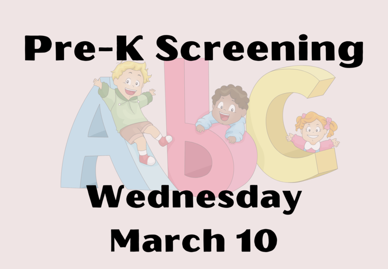 Pre-K screening March 10.