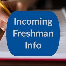 Information for incoming freshmen