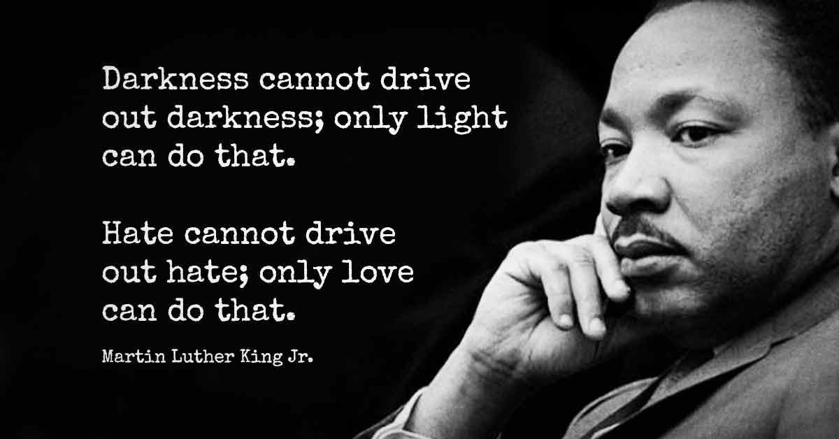 Martin Luther King, Jr. quote on light and love.