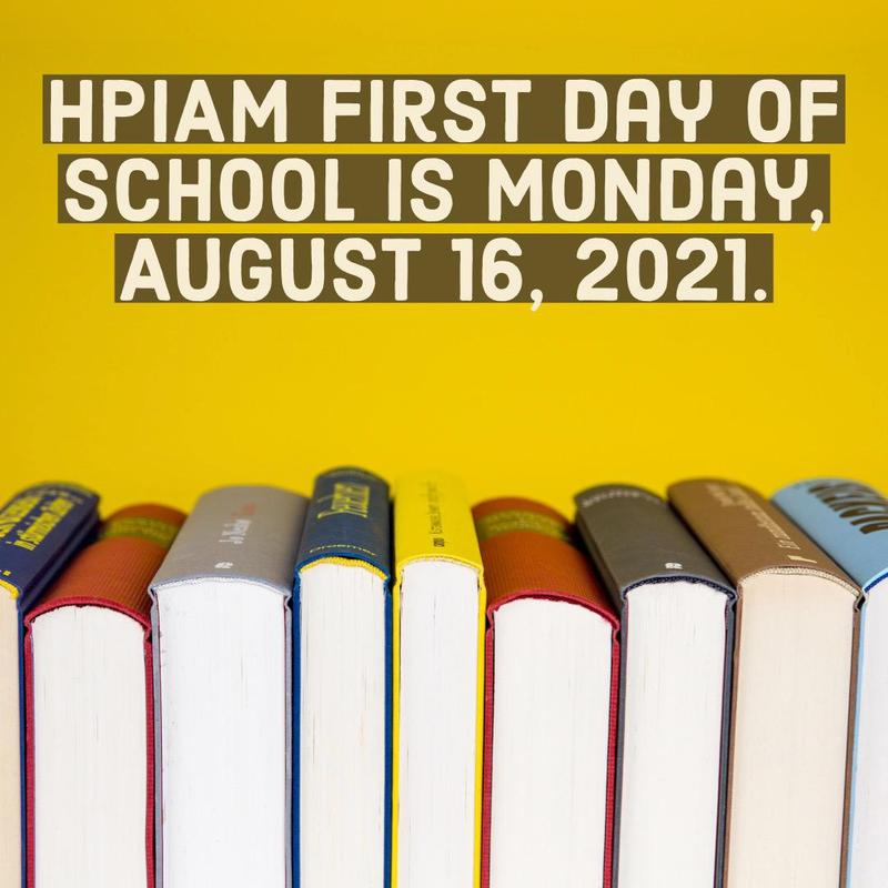 HPIAM First Day of School is Monday, August 16, 2021 Thumbnail Image