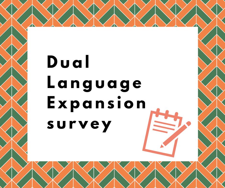 Dual Language Parent Survey /  Encuesta para padres sobre el programa de lenguaje dual. Thumbnail Image