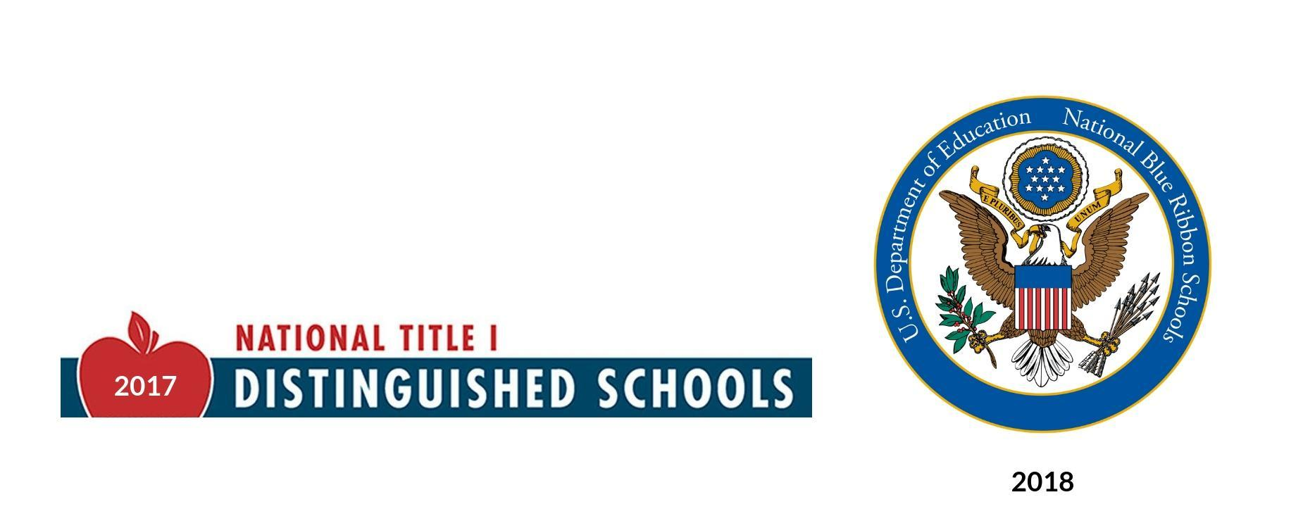 2017 Nation Title I Distinguished School and 2018 U.S. Department of Education National Blue Ribbon School.