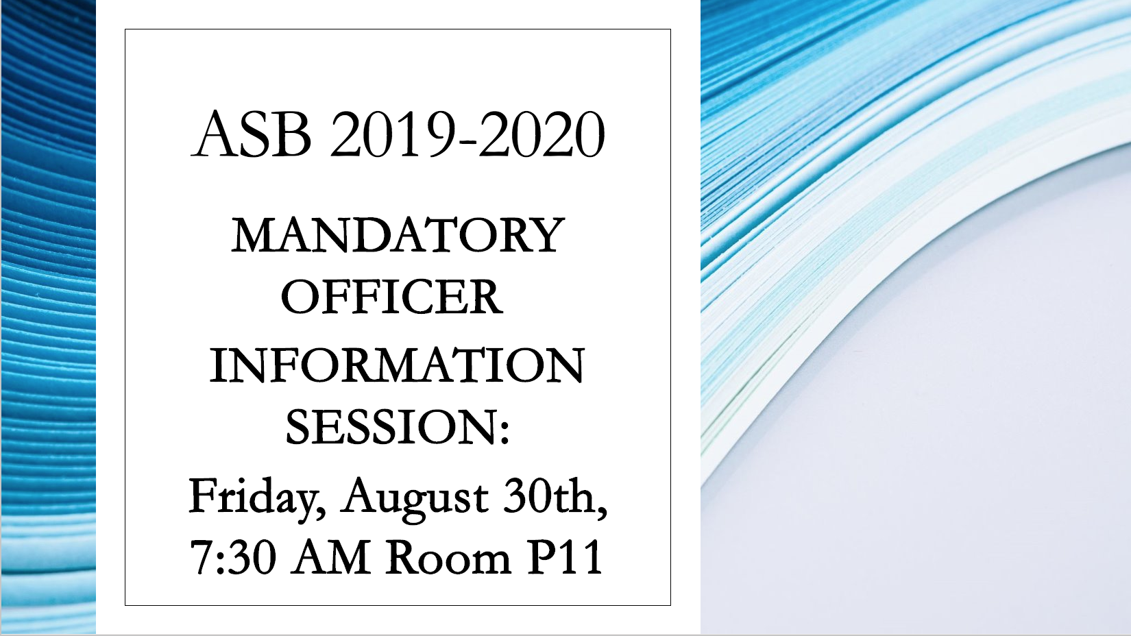ASB Officer Info Session: 8/30 7:30 AM P11