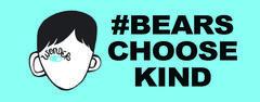 #BearsChooseKind