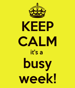 keep-calm-it-s-a-busy-week-1.png