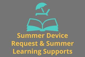 Summer Device Request & Summer Learning Supports