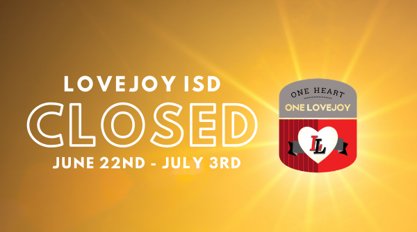 Lovejoy ISD CLOSED June 22- July 3 Featured Photo
