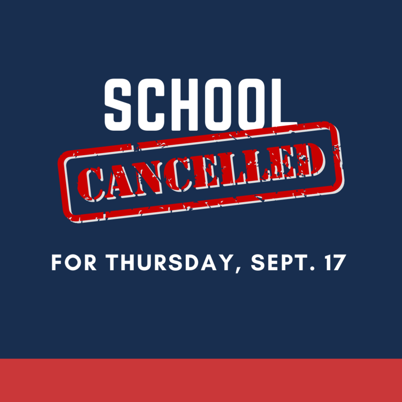 School Cancelled Thursday Sept. 17