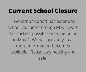Governor Abbott has extended school closures through May 1, with the earliest possible opening being on May 4..png