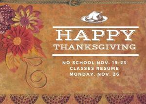 Thanksgiving Holiday Break No school Nov. 19-23