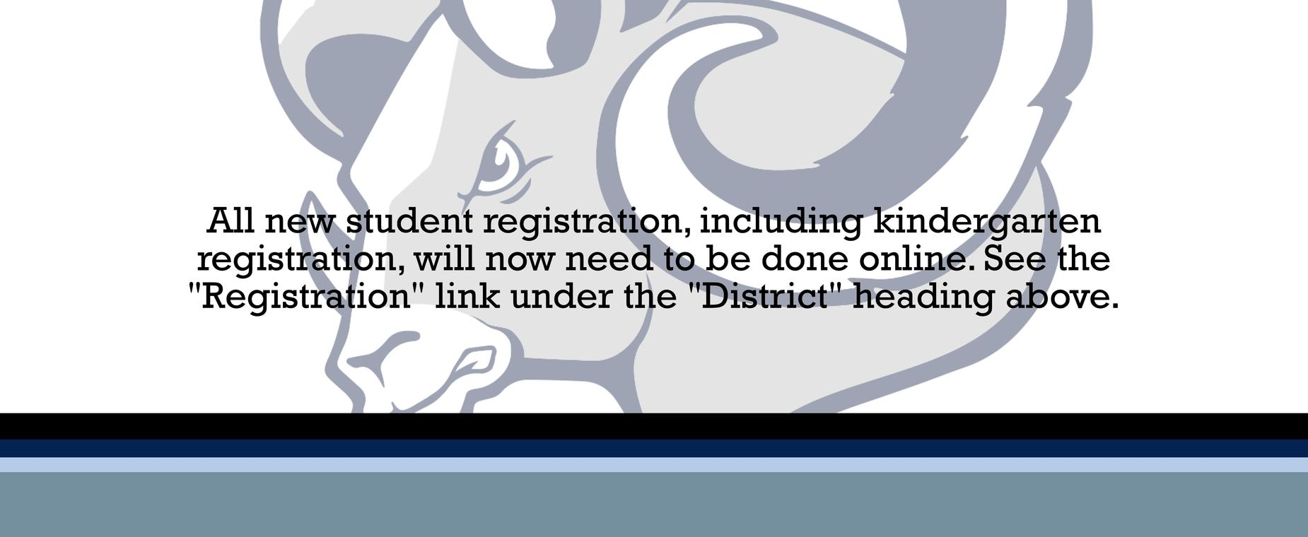 All new student registration, including kindergarten registration will now be done solely online. See the