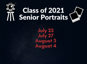Class of 2021 Senior Portraits, July 23 & 27, August 3 & 4