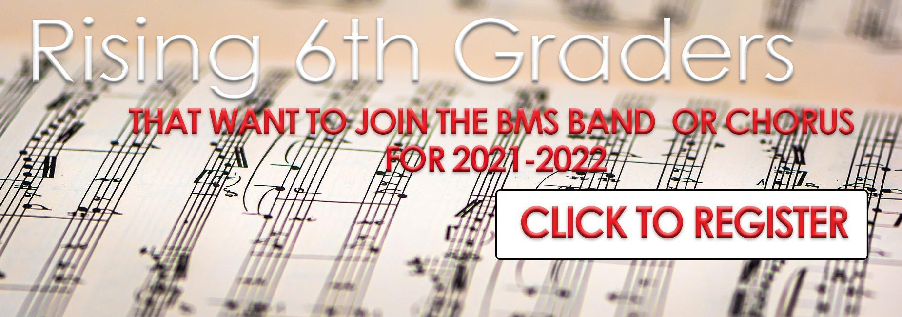 Rising 6th graders that want to join band or chorus click to register
