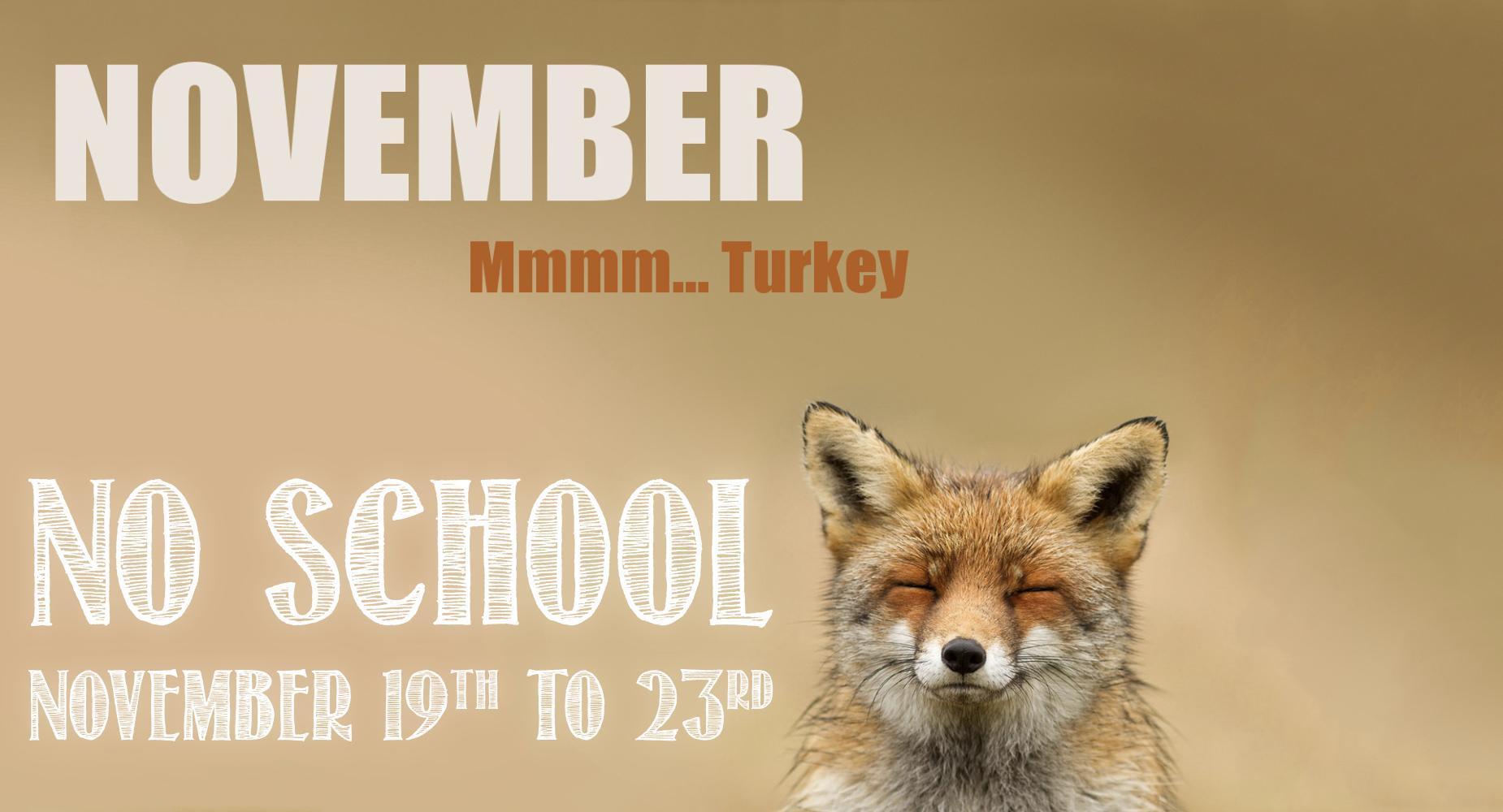 Thanksgiving Break-No School Nov.19-23