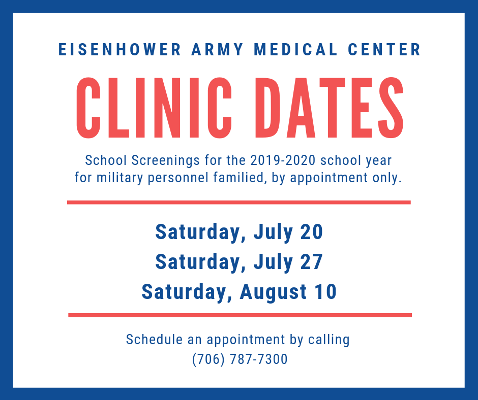 school screenings for military personnel and families by appointment only, Saturdays, July 20, 27 and August 10. Call 706-787-7300
