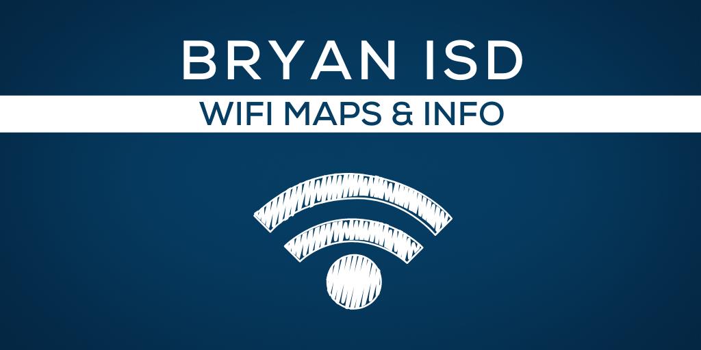 Bryan ISD WiFi Maps & Info
