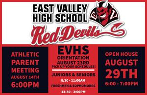 Open House is August 29th from 6-7:00 in the evening. Athletic Parent Meeting is August 14th at 6:00 in the evening. Orientation is August 23rd from 8:30 - 11:30 for Juniors and seniors and from 12:30 to 3:00 for freshmen and sophomores.