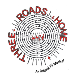 Three Roads Home, An Original DV Musical