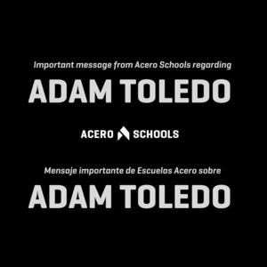 Important message from Acero Schools regarding ADAM TOLEDO