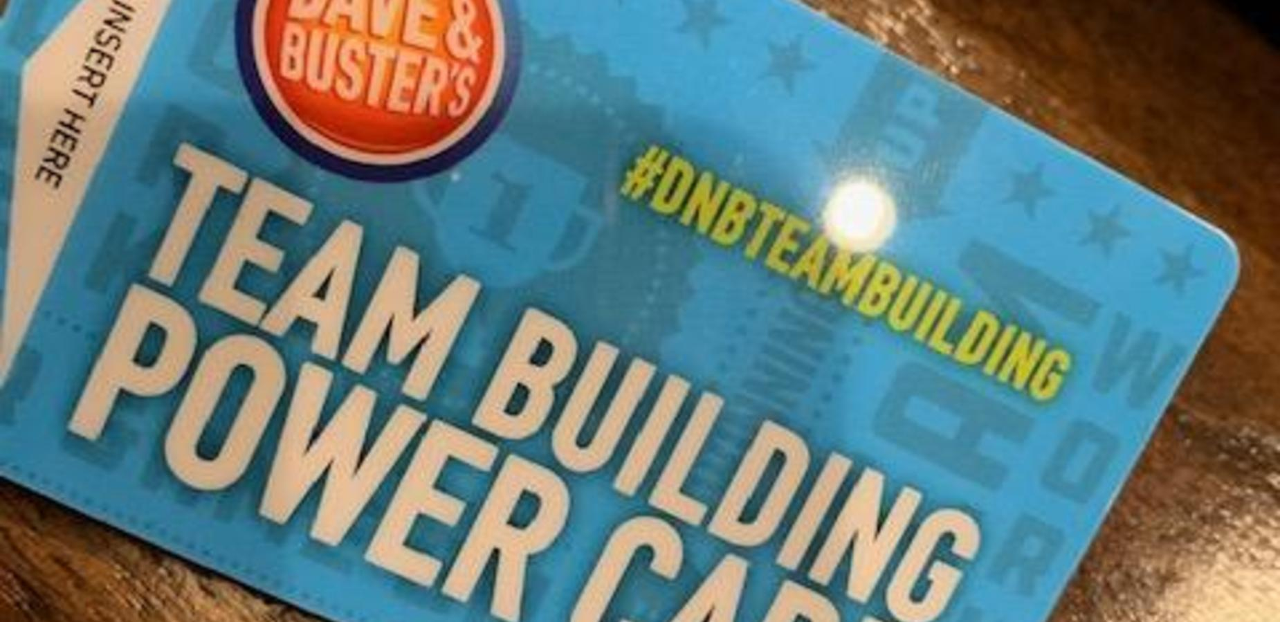 Dave & Busters's Team Building Card