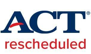 ACT rescheduled